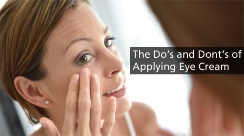 How To Apply Eye Creams The Right Way