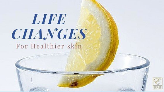 LIFE CHANGES FOR HEALTHIER SKIN