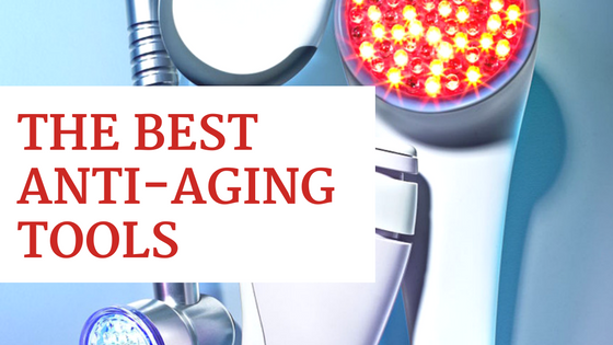 The Best Anti-Aging Tools 1