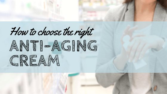 How To Choose The Right Anti-Aging Cream 1