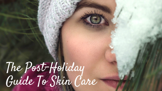 The Post Holiday Guide To Skin Care 1